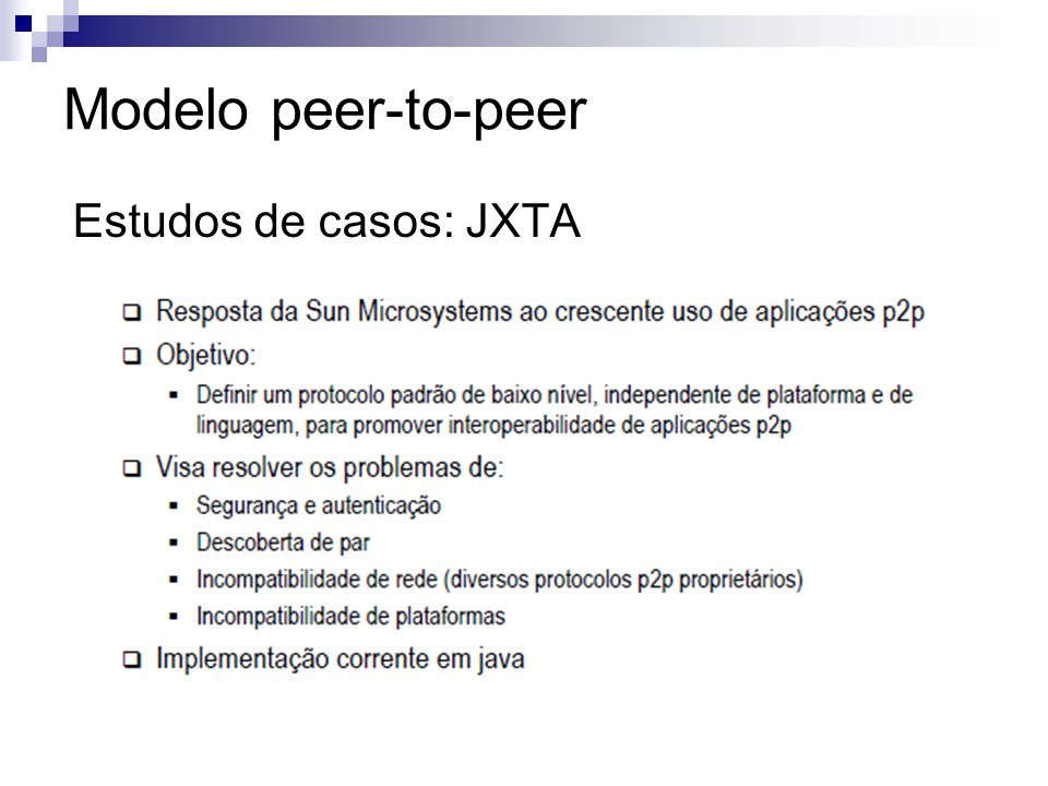 Modelo peer-to-peer Estudos de casos: JXTA