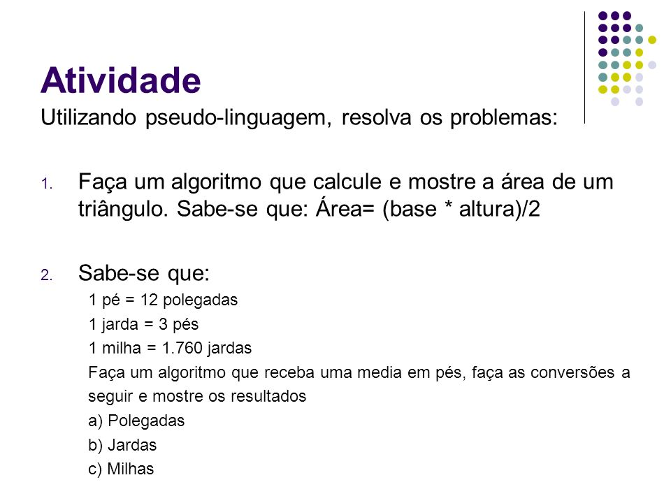 Atividade Utilizando pseudo-linguagem, resolva os problemas: