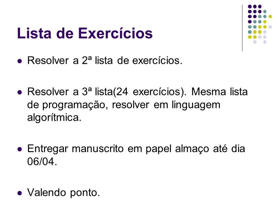 Lista de Exercícios Resolver a 2ª lista de exercícios.