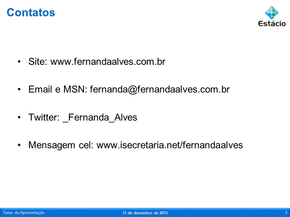 Contatos Site: www.fernandaalves.com.br
