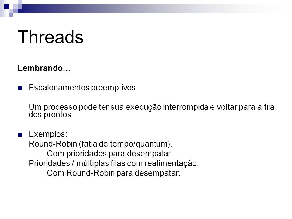 Threads Lembrando… Escalonamentos preemptivos
