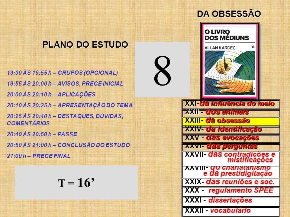 8 T = 16' DA OBSESSÃO PLANO DO ESTUDO XXI-da influência do meio