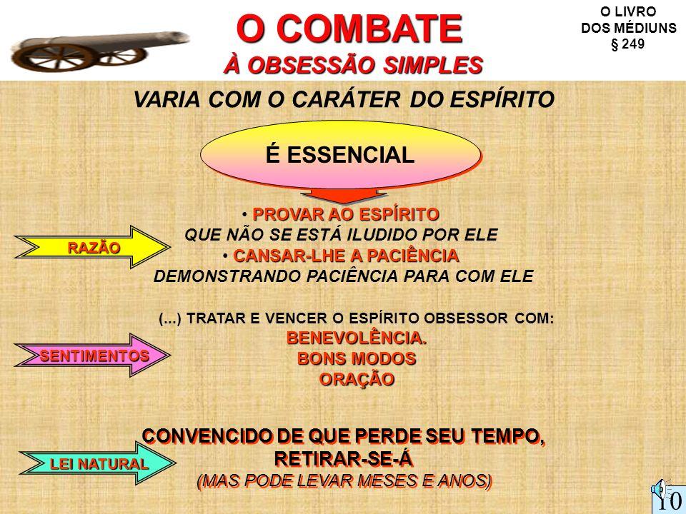 O COMBATE À OBSESSÃO SIMPLES 10 VARIA COM O CARÁTER DO ESPÍRITO