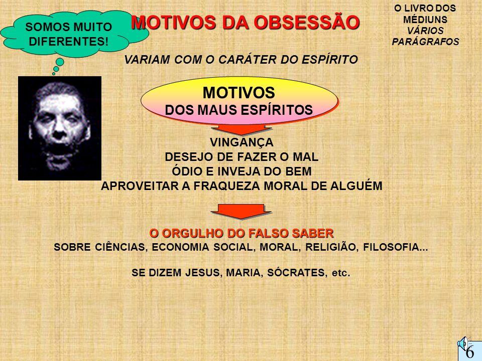 MOTIVOS DA OBSESSÃO 6 MOTIVOS DOS MAUS ESPÍRITOS