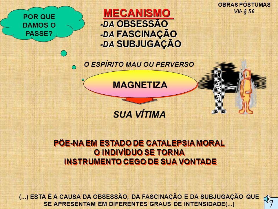 MECANISMO 7 MAGNETIZA SUA VÍTIMA -DA OBSESSÃO -DA FASCINAÇÃO