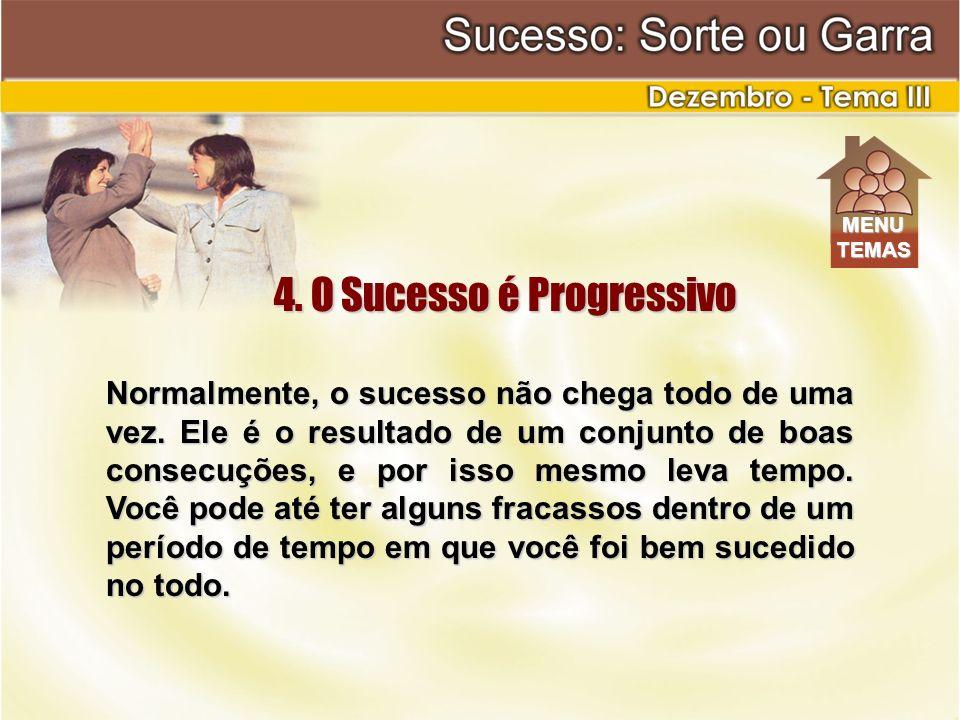 4. O Sucesso é Progressivo