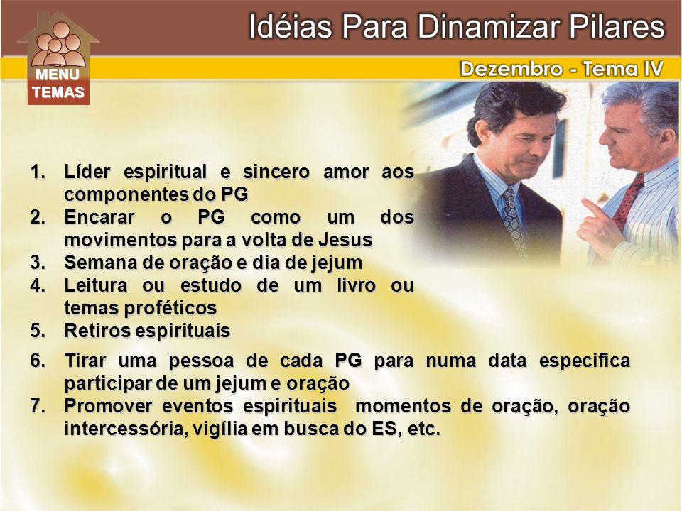 Líder espiritual e sincero amor aos componentes do PG