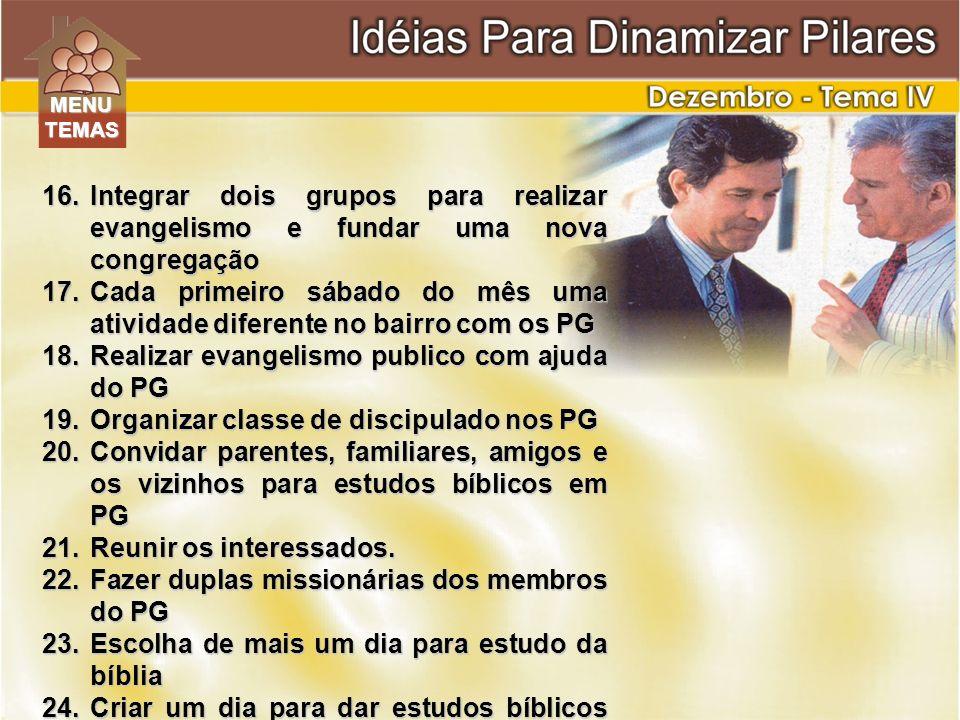 Realizar evangelismo publico com ajuda do PG