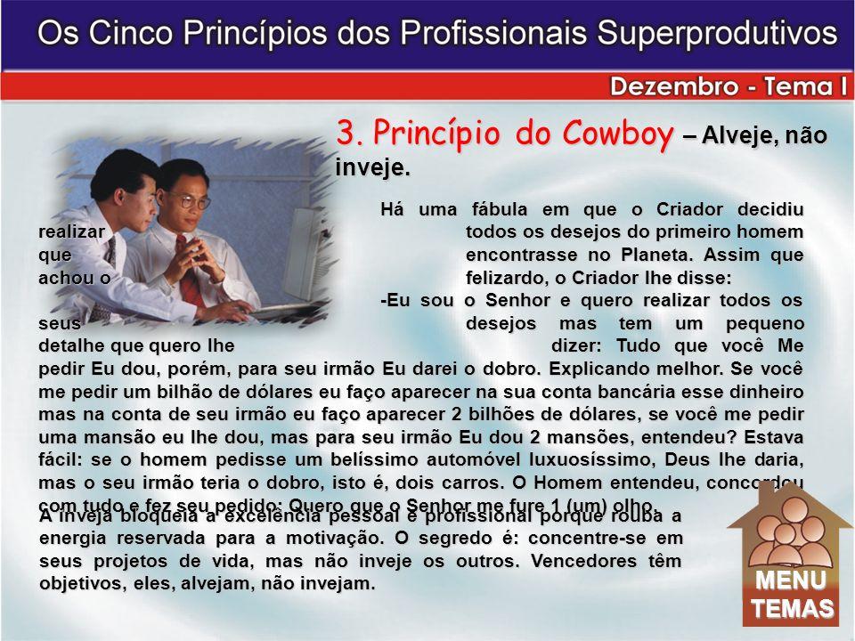 3. Princípio do Cowboy – Alveje, não inveje.
