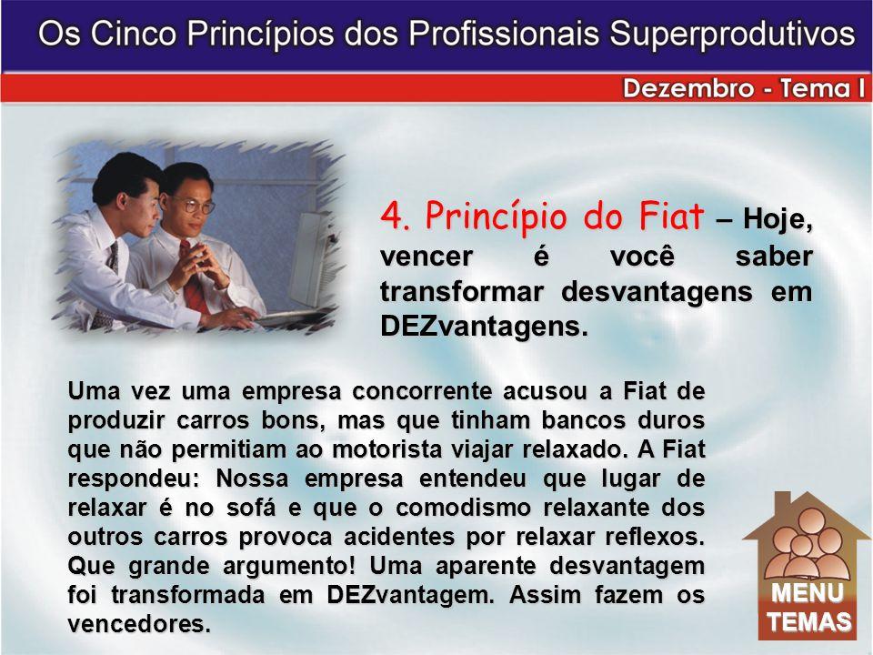 4. Princípio do Fiat – Hoje, vencer é você saber transformar desvantagens em DEZvantagens.