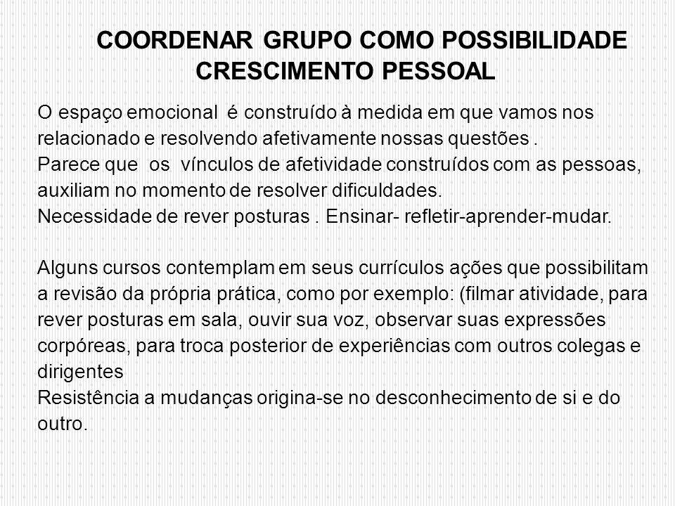COORDENAR GRUPO COMO POSSIBILIDADE CRESCIMENTO PESSOAL