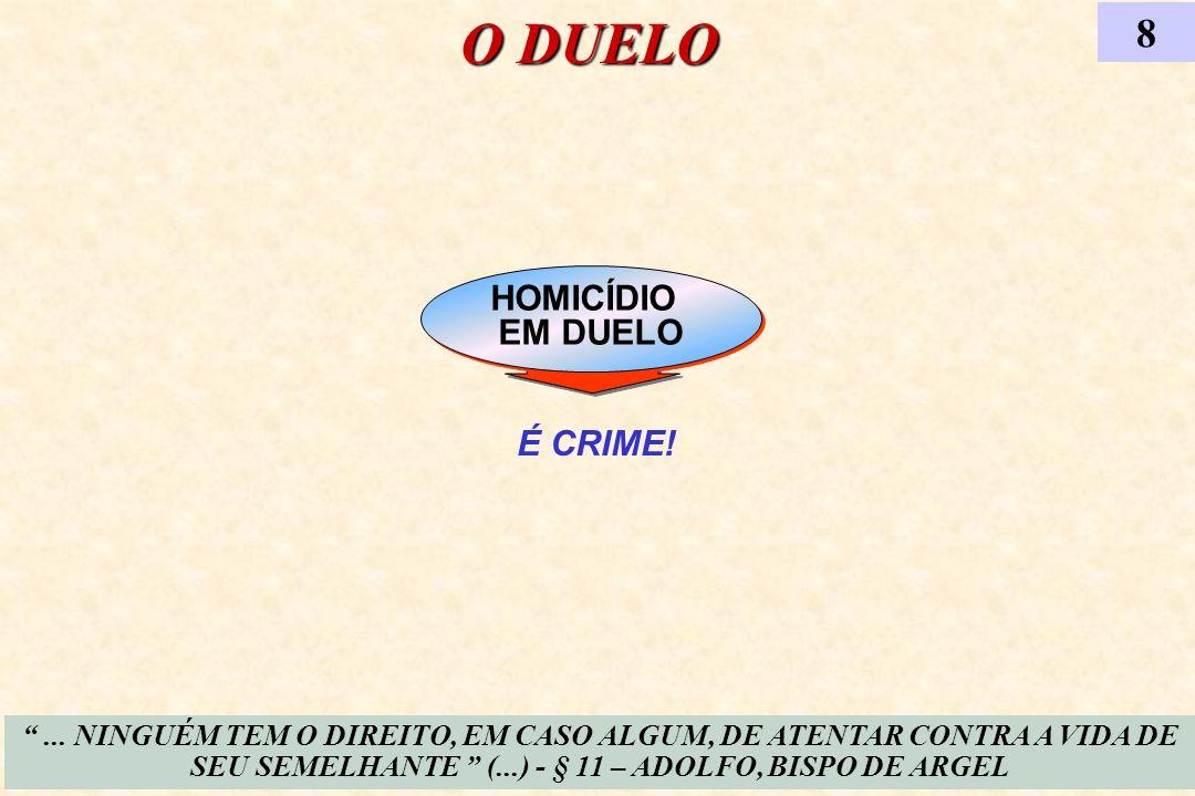 O DUELO 8 HOMICÍDIO EM DUELO É CRIME!