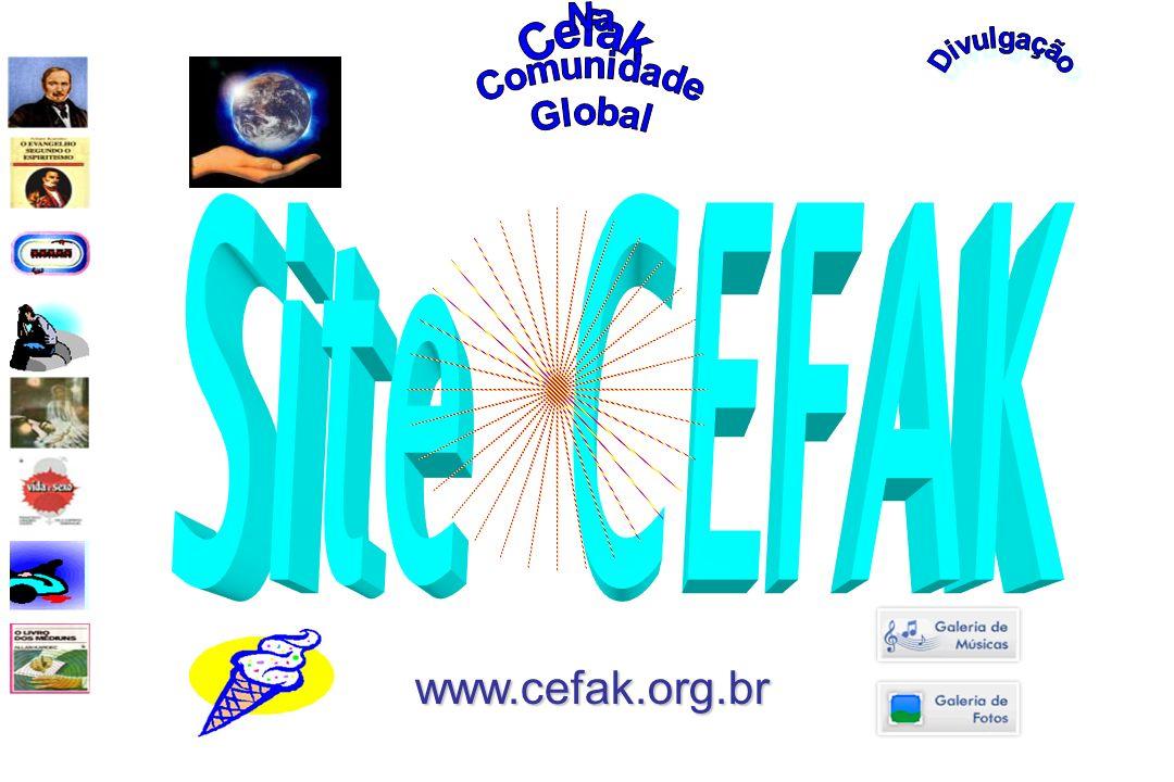 Cefak Divulgação Na Comunidade Global Site CEFAK www.cefak.org.br