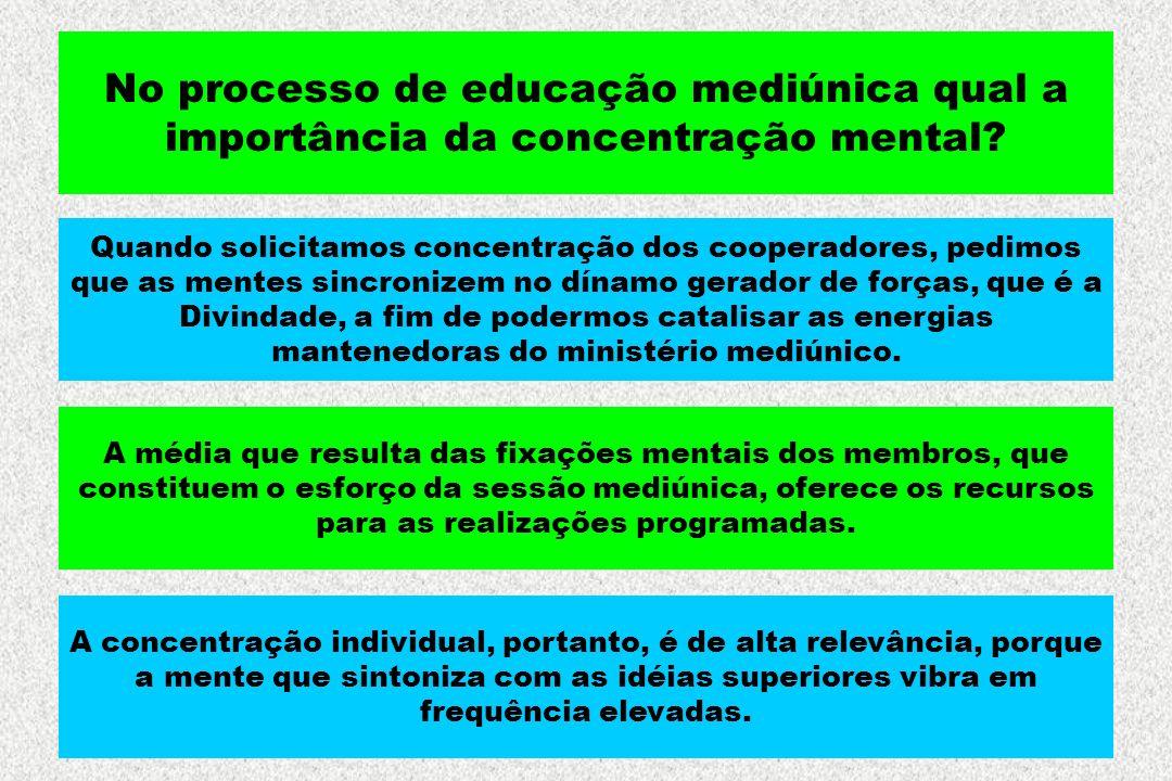 No processo de educação mediúnica qual a importância da concentração mental