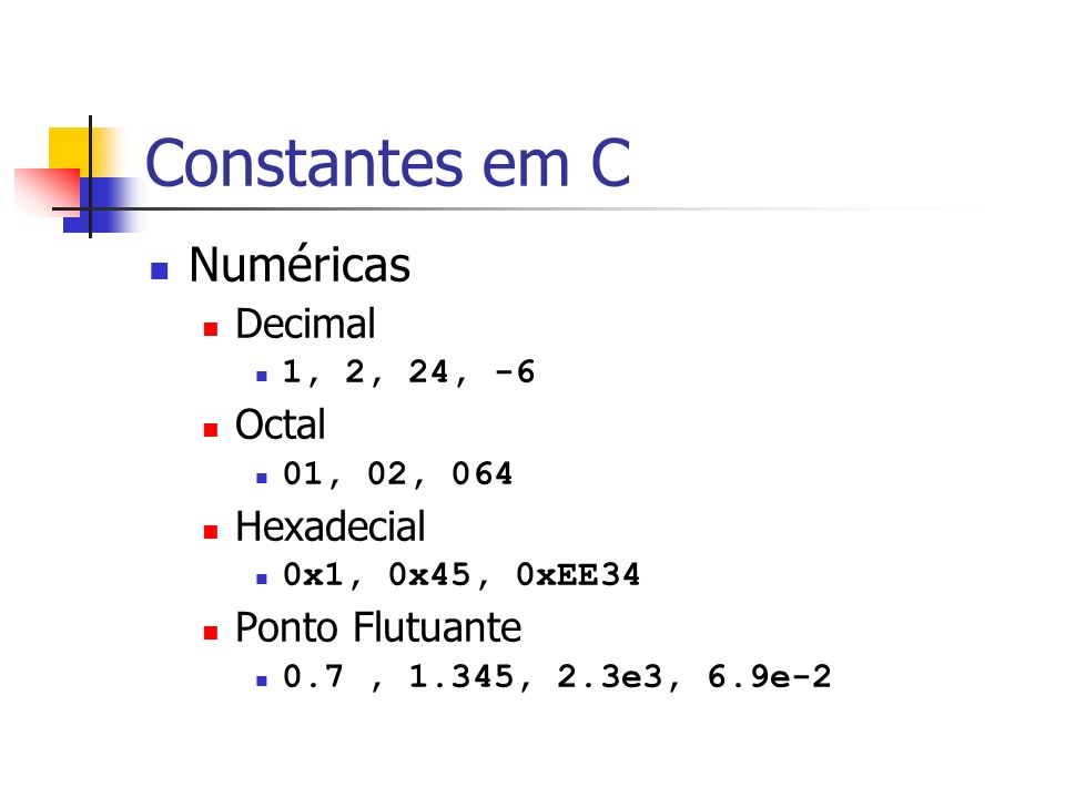 Constantes em C Numéricas Decimal Octal Hexadecial Ponto Flutuante