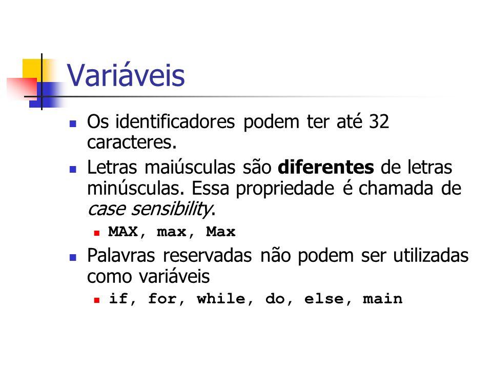 Variáveis Os identificadores podem ter até 32 caracteres.