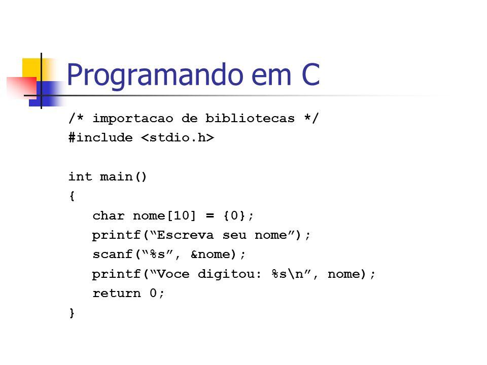 Programando em C /* importacao de bibliotecas */
