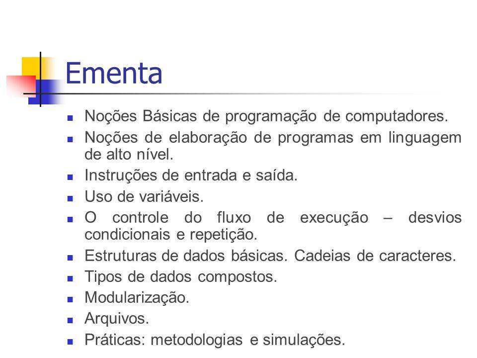 Ementa Noções Básicas de programação de computadores.