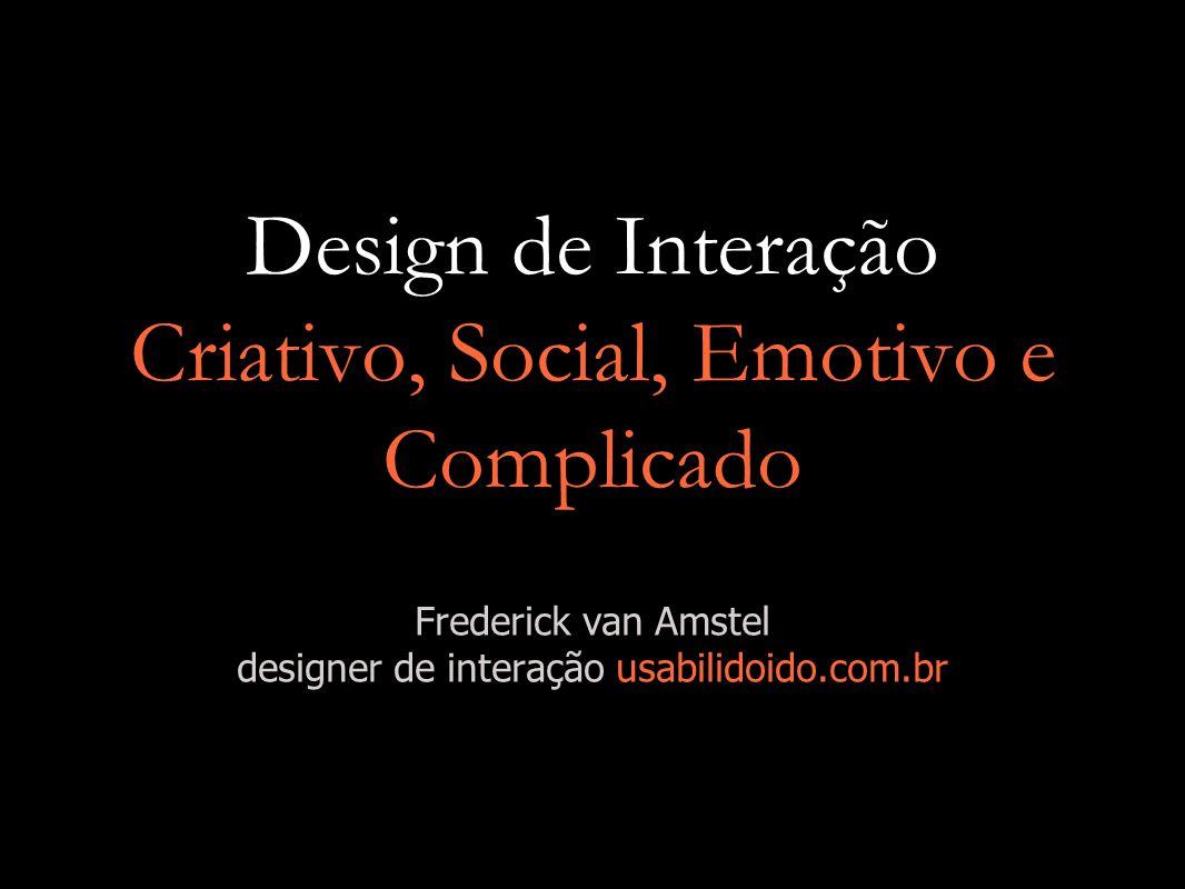 Design de Interação Criativo, Social, Emotivo e Complicado