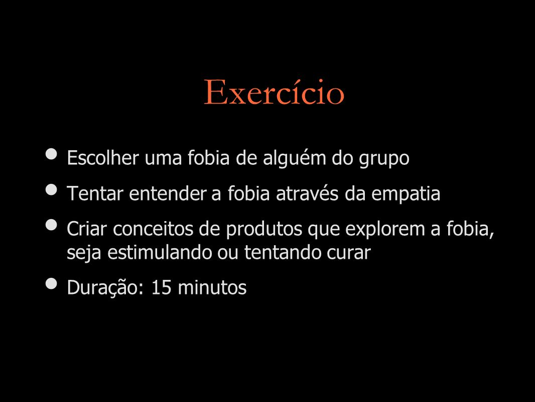 Exercício Escolher uma fobia de alguém do grupo