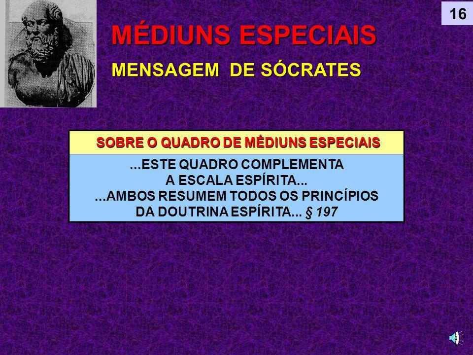 MÉDIUNS ESPECIAIS MENSAGEM DE SÓCRATES