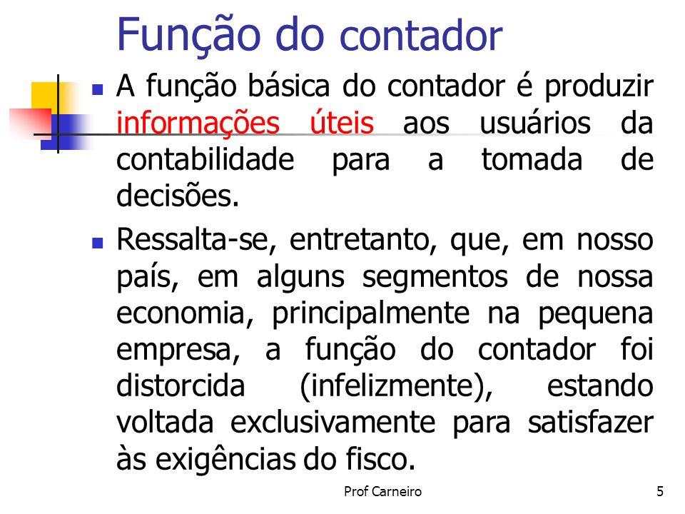 Função do contador A função básica do contador é produzir informações úteis aos usuários da contabilidade para a tomada de decisões.