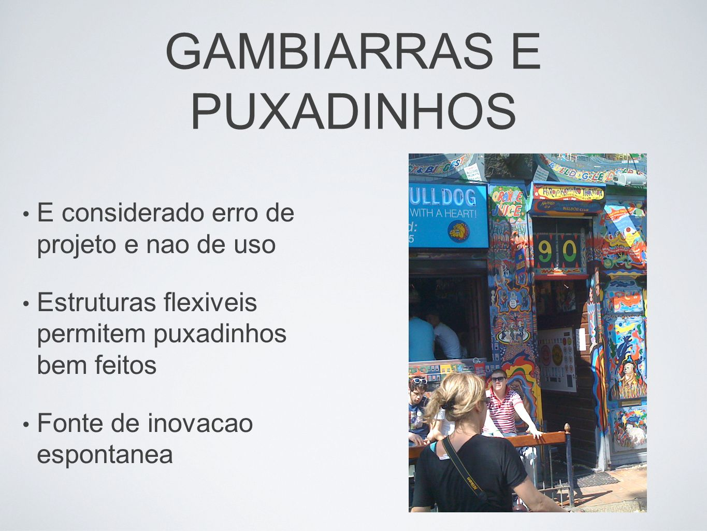 GAMBIARRAS E PUXADINHOS