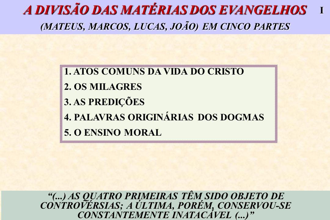 A DIVISÃO DAS MATÉRIAS DOS EVANGELHOS (MATEUS, MARCOS, LUCAS, JOÃO) EM CINCO PARTES