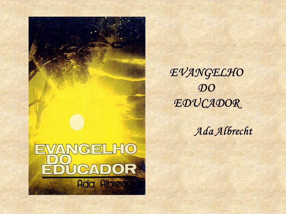 EVANGELHO DO EDUCADOR Ada Albrecht