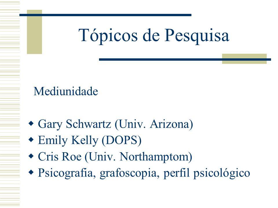 Tópicos de Pesquisa Mediunidade Gary Schwartz (Univ. Arizona)