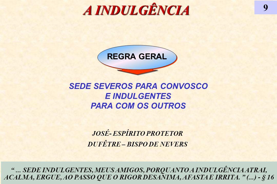 A INDULGÊNCIA 9 REGRA GERAL SEDE SEVEROS PARA CONVOSCO E INDULGENTES