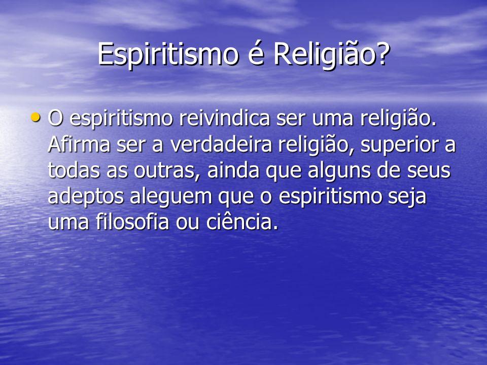 Espiritismo é Religião
