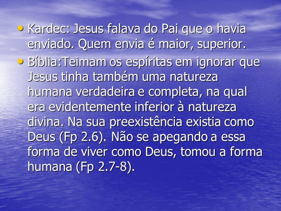 Kardec: Jesus falava do Pai que o havia enviado