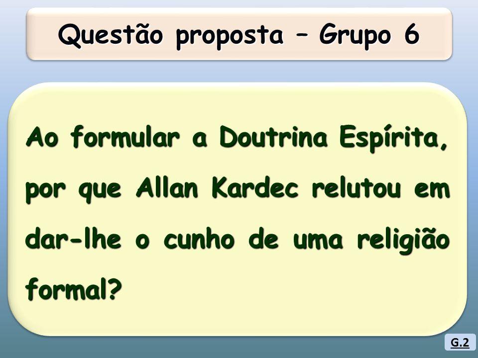 Questão proposta – Grupo 6