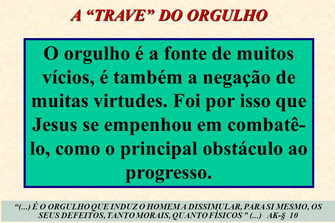 A TRAVE DO ORGULHO