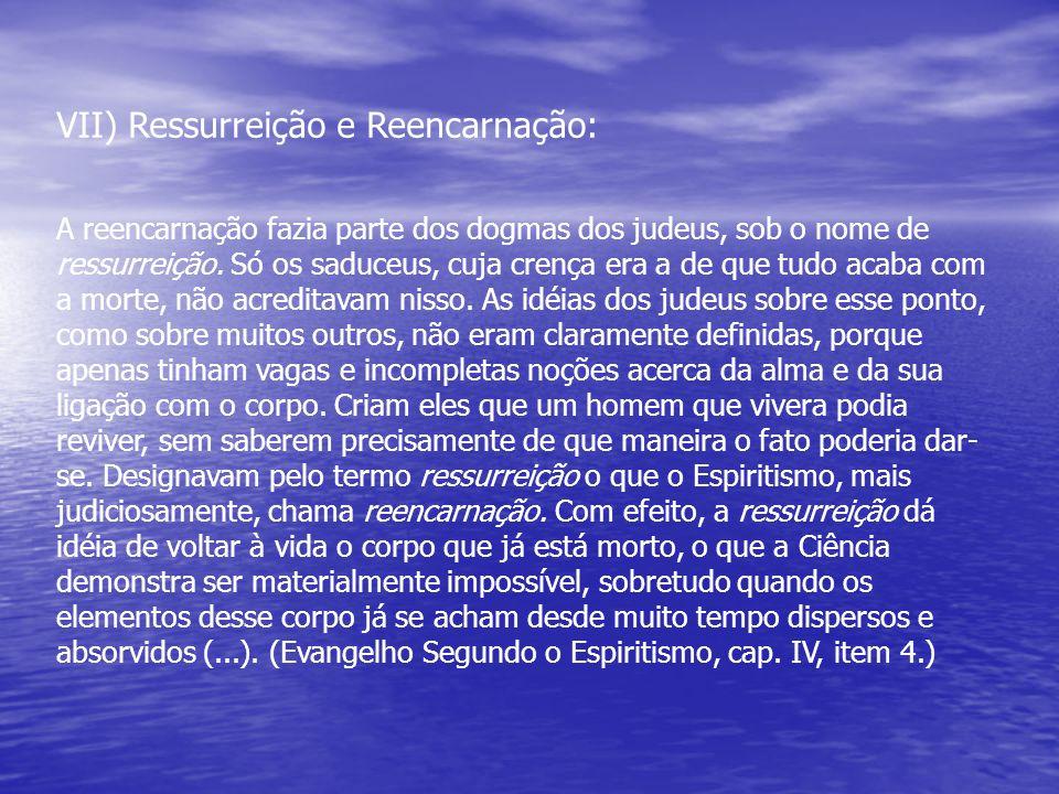 VII) Ressurreição e Reencarnação: