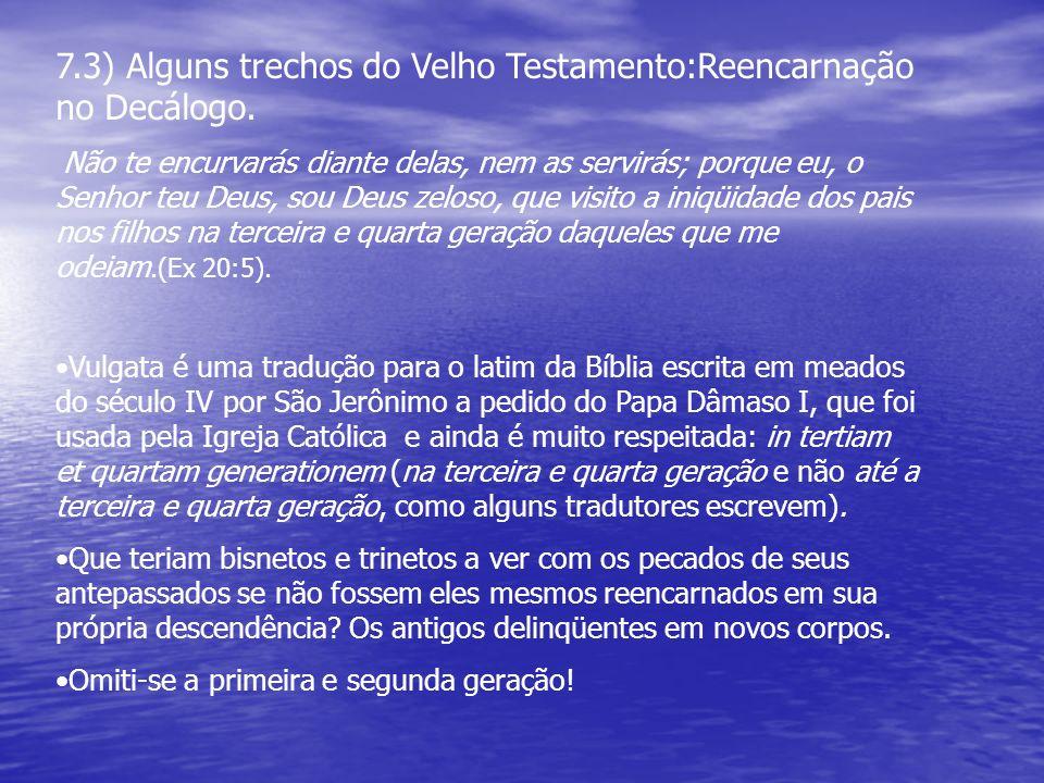 7.3) Alguns trechos do Velho Testamento:Reencarnação no Decálogo.