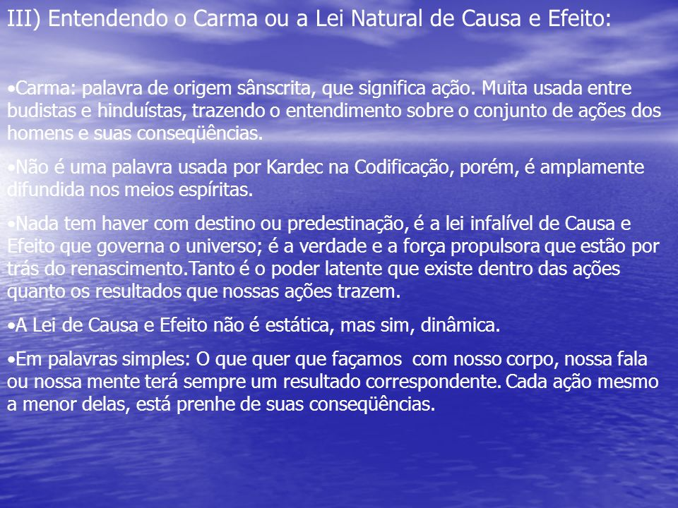 III) Entendendo o Carma ou a Lei Natural de Causa e Efeito: