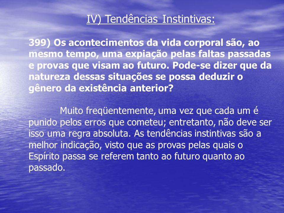 IV) Tendências Instintivas: