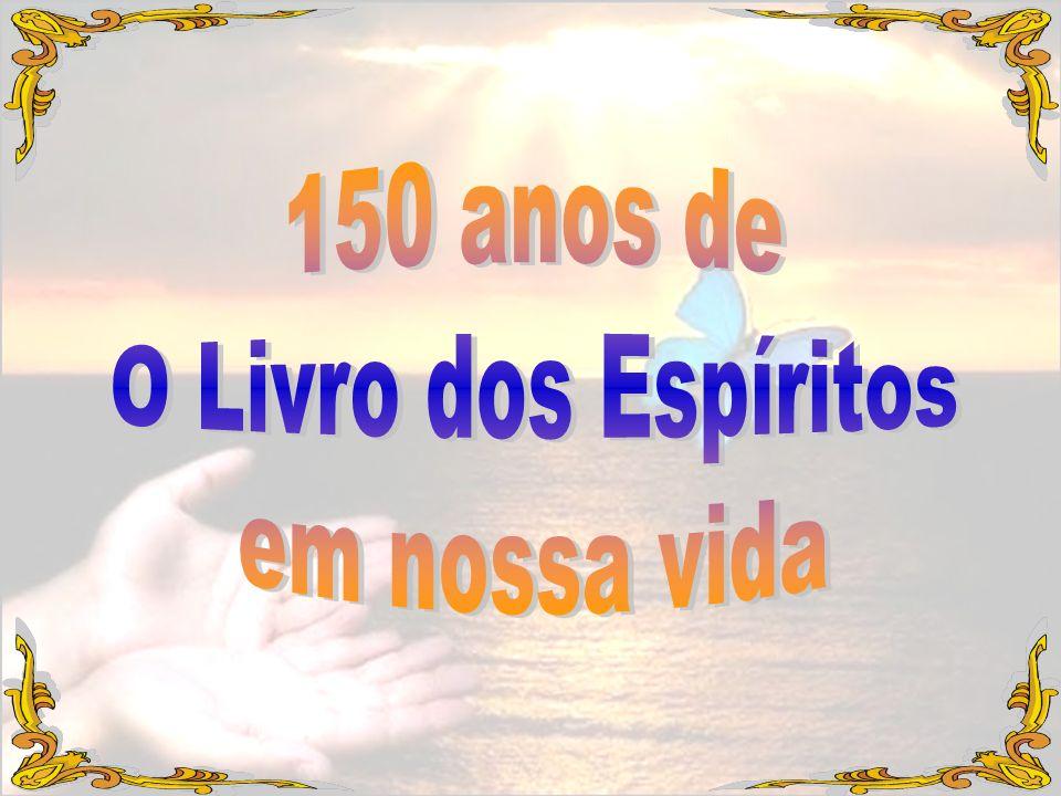 150 anos de O Livro dos Espíritos em nossa vida