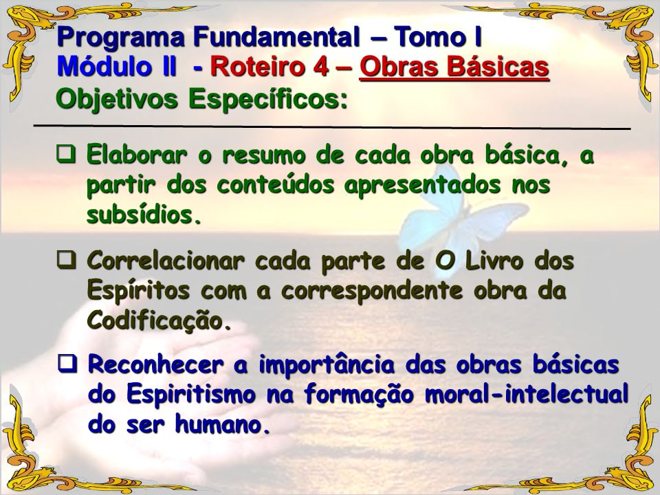 Programa Fundamental – Tomo I Módulo II - Roteiro 4 – Obras Básicas