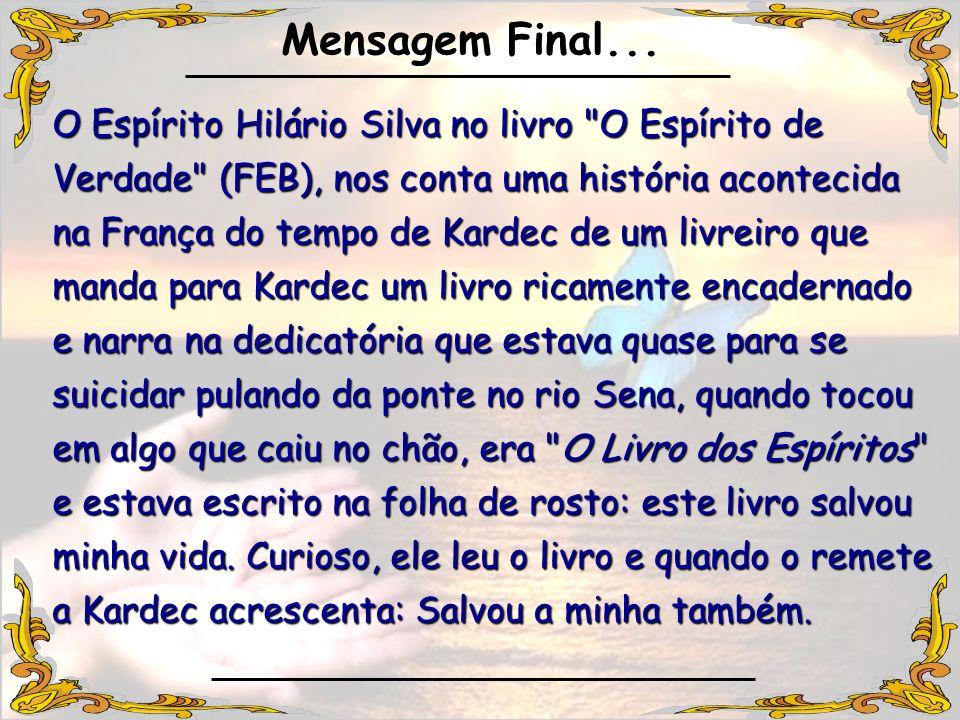 Mensagem Final... O Espírito Hilário Silva no livro O Espírito de