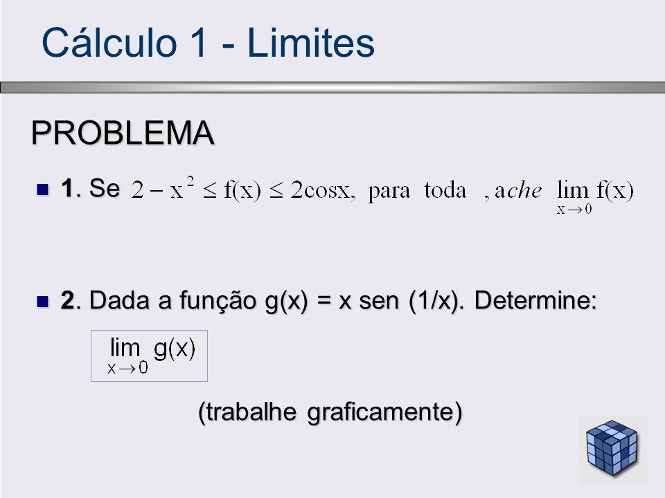 Cálculo 1 - Limites PROBLEMA 1. Se