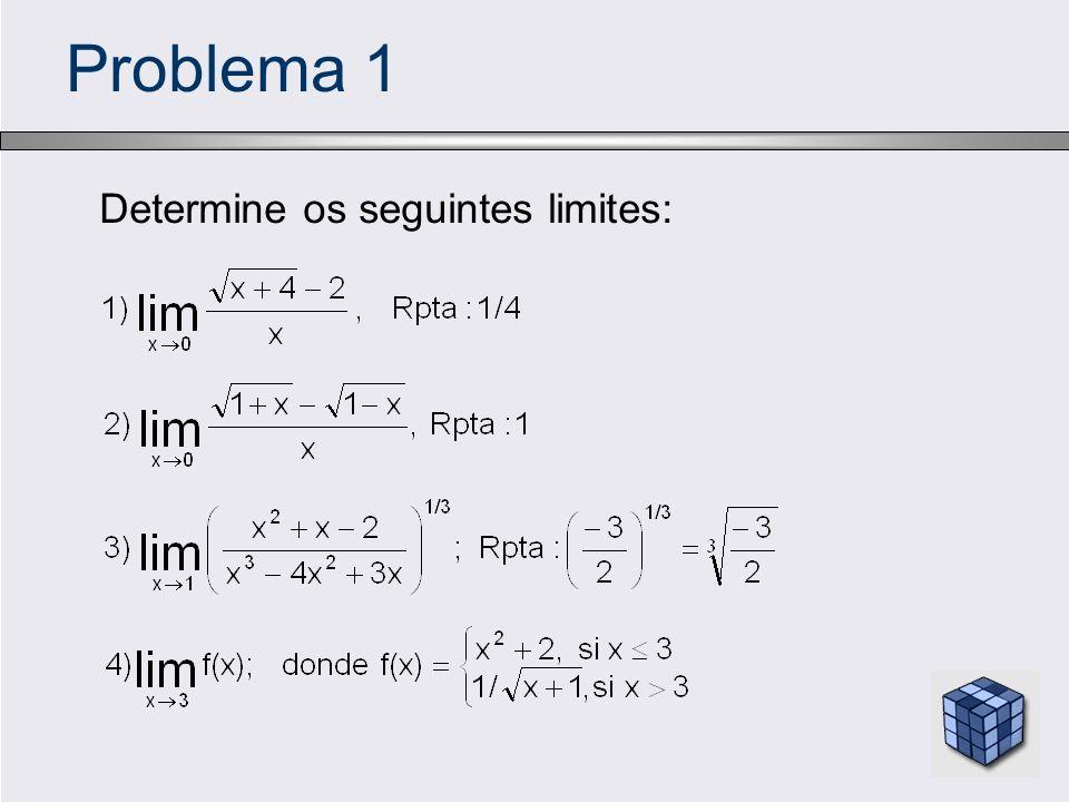 Problema 1 Determine os seguintes limites: