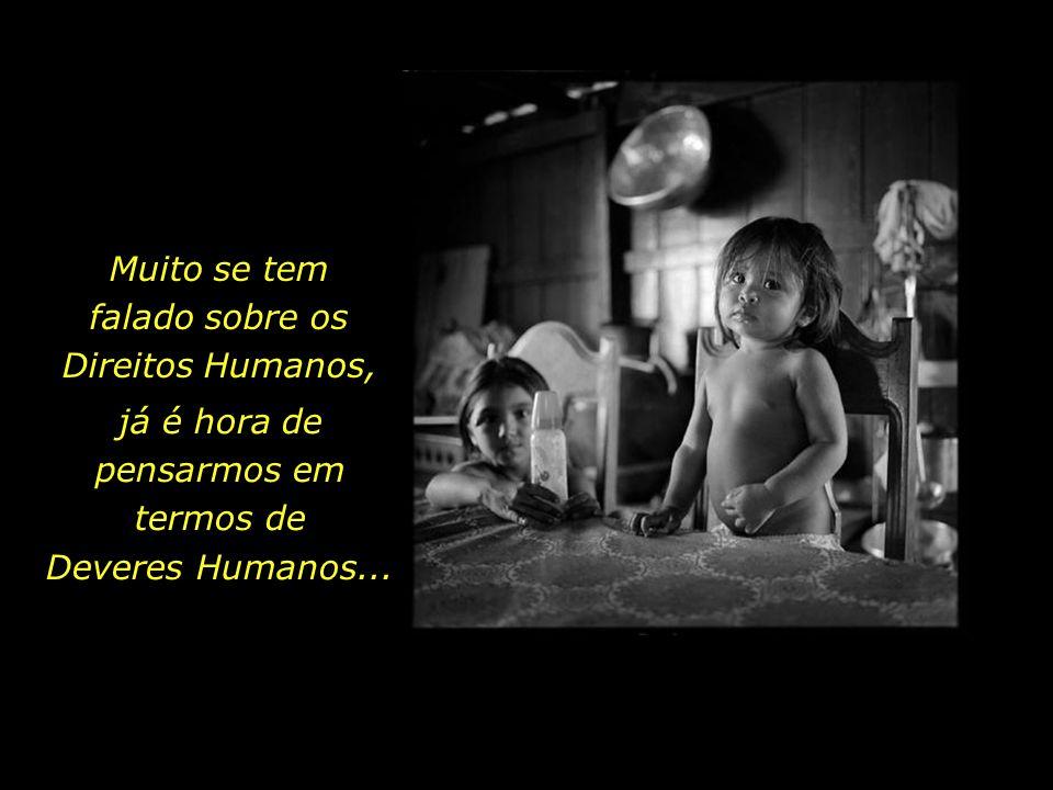 Muito se tem falado sobre os Direitos Humanos,
