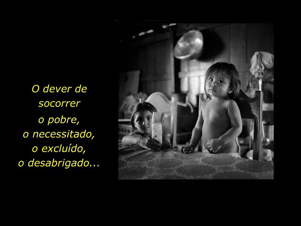 O dever de socorrer o pobre, o necessitado, o excluído, o desabrigado...