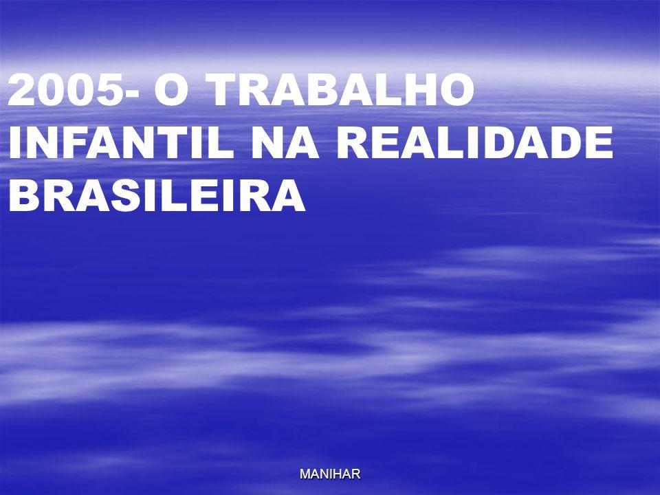 2005- O TRABALHO INFANTIL NA REALIDADE BRASILEIRA