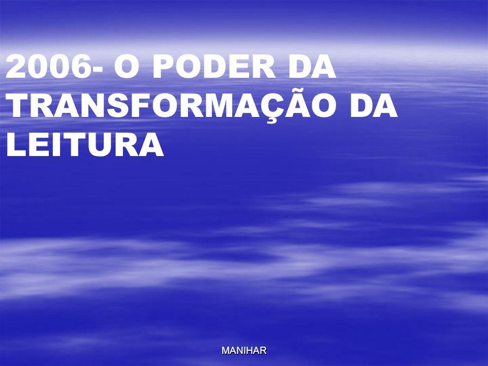 2006- O PODER DA TRANSFORMAÇÃO DA LEITURA