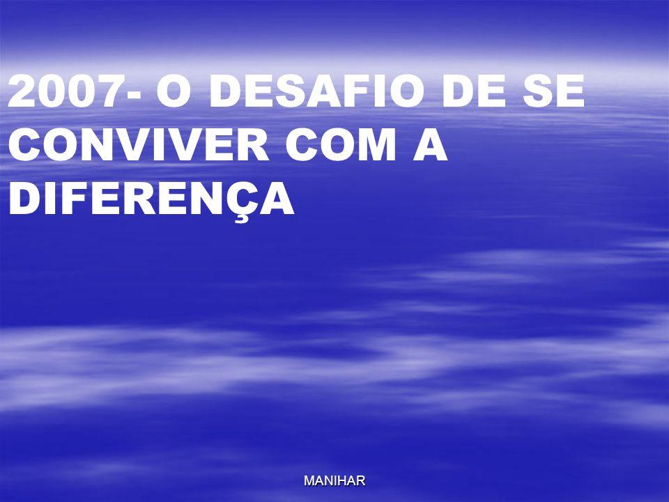 2007- O DESAFIO DE SE CONVIVER COM A DIFERENÇA