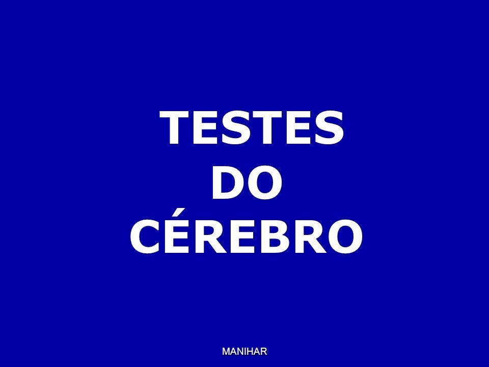 TESTES DO CÉREBRO MANIHAR